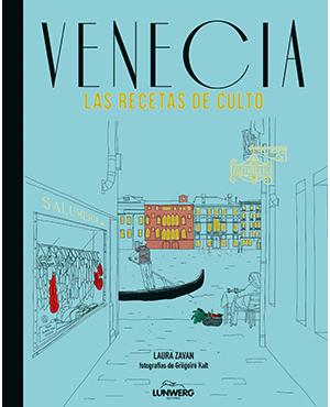 Venecia. Recetas De Culto. Laura Zavan